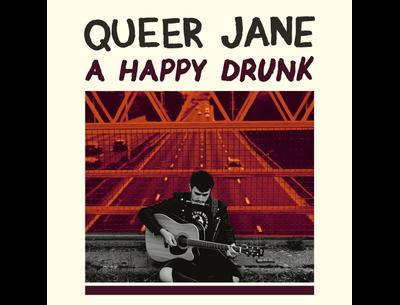 Queer Jane - A Happy Drunk