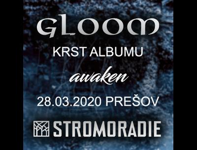 Gloom pokrstia album Awaken v Stromoradí